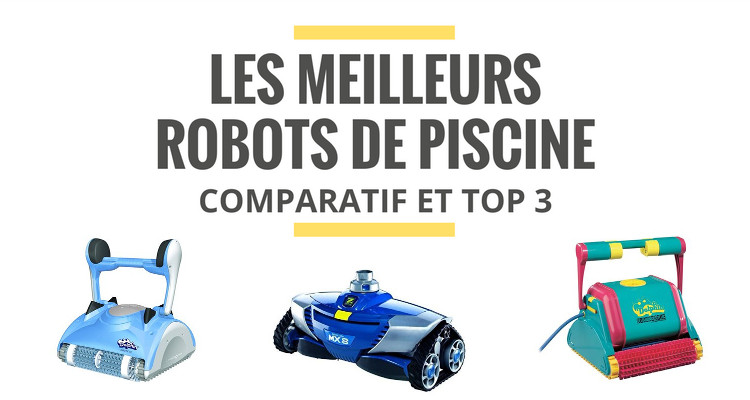 les meilleurs robots de piscine comparatif 2018 le. Black Bedroom Furniture Sets. Home Design Ideas