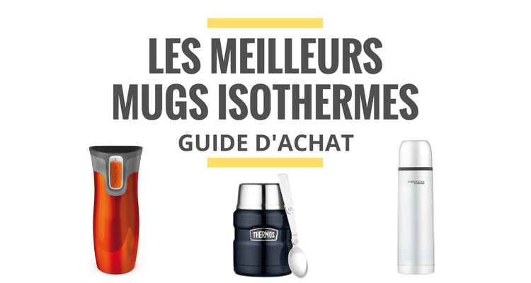 meilleur mug isotherme thermos comparatif