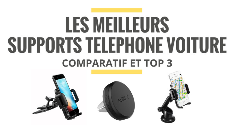 meilleur support telephone voiture comparatif