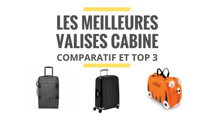 les meilleures valises cabine comparatif 2018 le juste choix. Black Bedroom Furniture Sets. Home Design Ideas