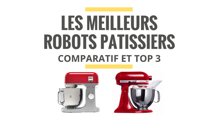 les meilleurs robots p tissiers comparatif 2019 le juste choix. Black Bedroom Furniture Sets. Home Design Ideas