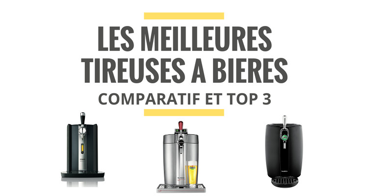 les meilleures tireuses bi re comparatif 2018 le. Black Bedroom Furniture Sets. Home Design Ideas