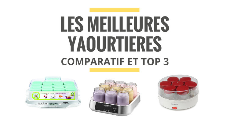 meilleure yaourtiere comparatif