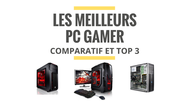 meilleur PC gamer comparatif