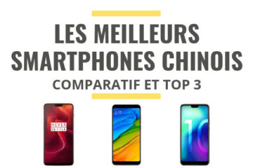 meilleur smartphone chinois comparatif