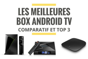 meilleure box android tv 4k comparatif