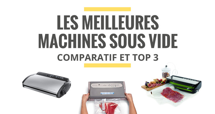 les meilleures machines sous vide comparatif 2018 le juste choix. Black Bedroom Furniture Sets. Home Design Ideas