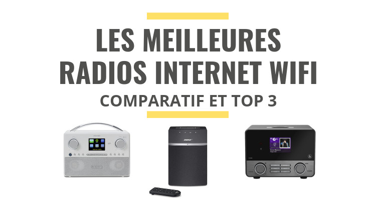 meilleure radio internet wifi comparatif