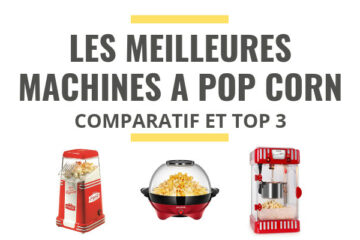 meilleure machine à pop corn comparatif