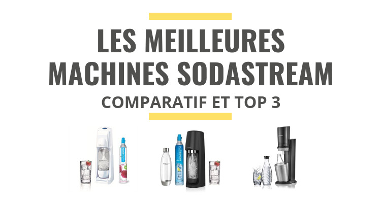 meilleure machine sodastream comparatif