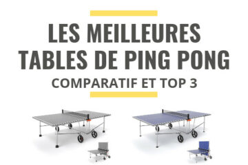 meilleure table de ping pong comparatif