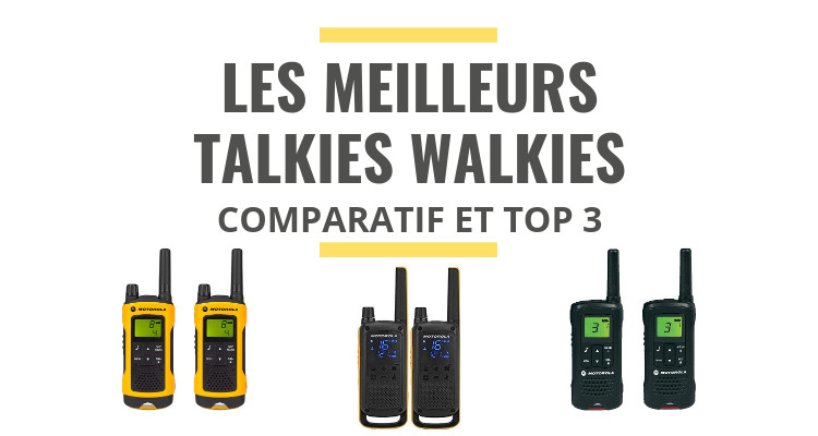 meilleur talkie walkie comparatif