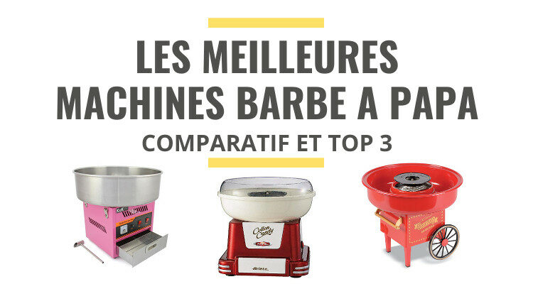 meilleure machine à barbe à papa comparatif